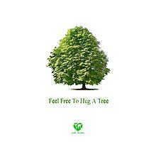 Feel Free to Hug a Tree Photographic Print