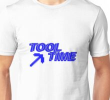 Its Tool Time! Unisex T-Shirt