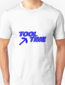 Its Tool Time! T-Shirt