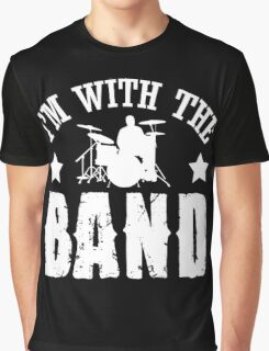 I'm with the band!  Graphic T-Shirt