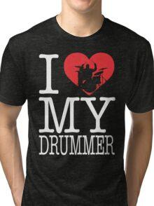 I love my drummer Tri-blend T-Shirt