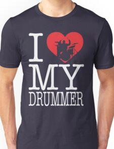 I love my drummer Unisex T-Shirt