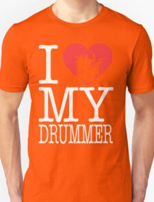 I love my drummer Unisex T-Shirt