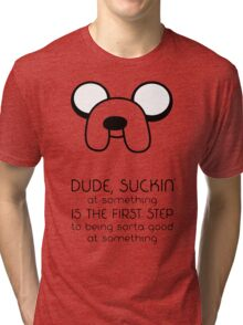 Jake Quote Tri-blend T-Shirt