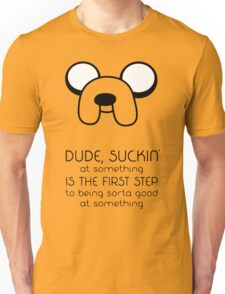 Jake Quote Unisex T-Shirt