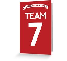 Once Upon a Time - Team 7 - Red Greeting Card