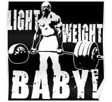 Light Weight Baby!  - Ronnie Coleman (Deadlift) Poster