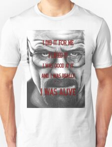 Walter White - I Was Alive T-Shirt