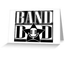 Band dad!  Greeting Card