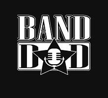 Band dad!  Unisex T-Shirt