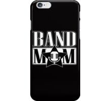 Band mum!  iPhone Case/Skin