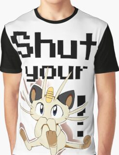 Shut Your Meowth! Graphic T-Shirt