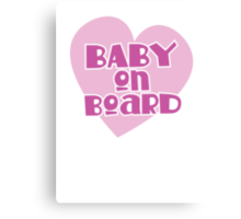 BABY on BOARD with a cute love heart Canvas Print