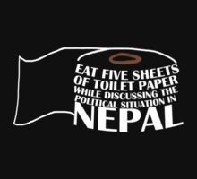 Eat Five Sheets of Toilet Paper While Discussing The Political Situation in Nepal by sparkypchu