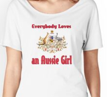 Everybody Loves an Aussie Girl Women's Relaxed Fit T-Shirt