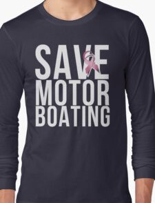 Mens Breast Cancer Save Motorboating Long Sleeve T-Shirt