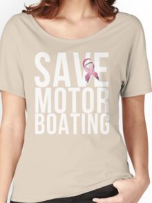 Mens Breast Cancer Save Motorboating Women's Relaxed Fit T-Shirt