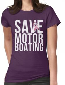 Mens Breast Cancer Save Motorboating Womens Fitted T-Shirt