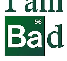 Breaking Bad - I am Bad by Ian Bannister