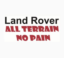 Land Rover - All Terrain - No Pain by SwampDogPhoto