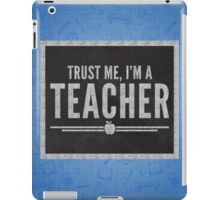 Trust Me Teacher Quote iPad Case/Skin