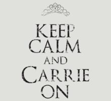 KEEP CALM AND CARRIE ON (Black Worn Out) by ajf89