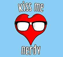 Kiss me Nerdy by 2D2Design