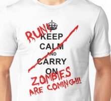 Keep Calm And Carry On - RUN! Zombies Are Coming! Unisex T-Shirt