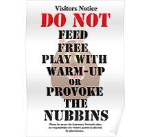 Nubbins visitor notice Poster