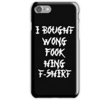 Chinese I Bought Wong Fook Hing iPhone Case/Skin