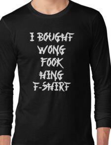 Chinese I Bought Wong Fook Hing Long Sleeve T-Shirt