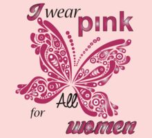 I Wear Pink For My Women by mike desolunk