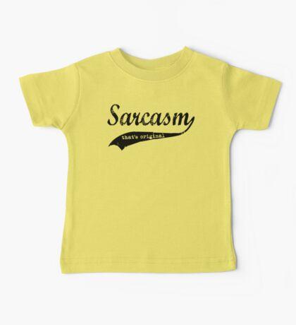 wow sarcasm.... that's original Baby Tee