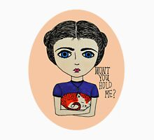 Won't you hold me? Unisex T-Shirt