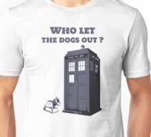 Who let the dogs out ? Unisex T-Shirt
