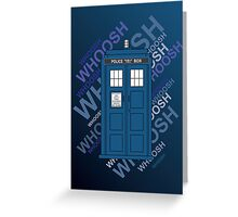 Tardis Whoosh sound Doctor Who Greeting Card