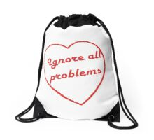 ignore all problems Drawstring Bag