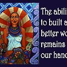 A better world is possible by Madalena Lobao-Tello