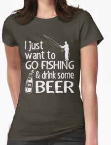GO FISHING AND DRINK SOME BEER Womens Fitted T-Shirt