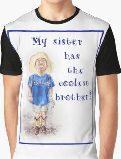 My Sister Has The Coolest Brother  Graphic T-Shirt