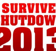 I Survived Shutdown 2013 Sticker
