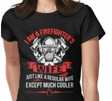 I AM A FIREFIGHTER'S WIFE Womens Fitted T-Shirt