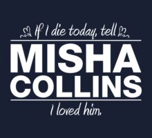 "Misha Collins - ""If I Die"" Series (White) by huckblade"