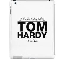 "Tom Hardy - ""If I Die"" Series (Black) iPad Case/Skin"