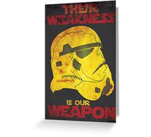 Their Weakness is Our Weapon Greeting Card