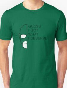 Guess I Got What I Deserve T-Shirt