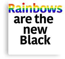 Rainbows Are the New Black Canvas Print