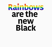 Rainbows Are the New Black Unisex T-Shirt