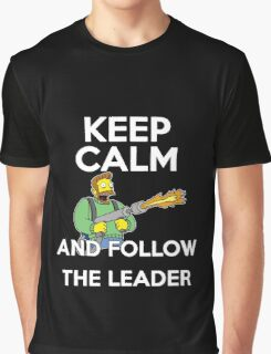Keep Calm and follow the leader. Graphic T-Shirt
