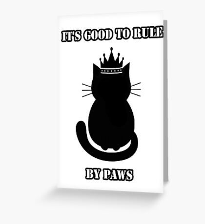 """""""It's good to rule by paws"""" Jack Greeting Card"""